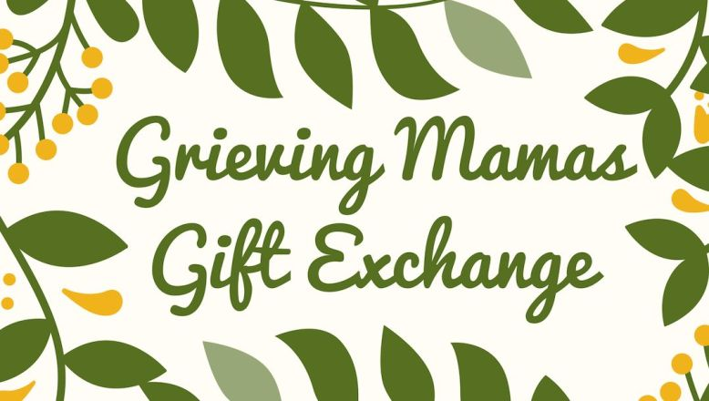 grieving mama gift exchange